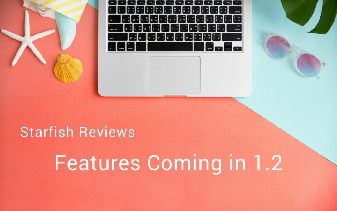 Starfish Reviews 1.2 Upcoming Features and the Future!