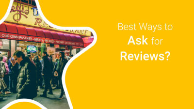 The Best Ways to Ask Customers for Reviews